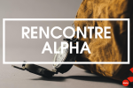 rencontre alpha